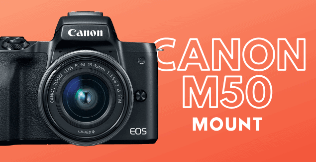 What Mount Does Canon EOS M50 Have?
