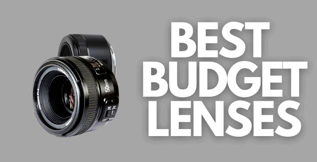 10 Best Budget Lenses for Beginner DSLR Camera Users