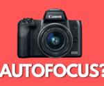 Does Canon EOS M50 Have an Autofocus?